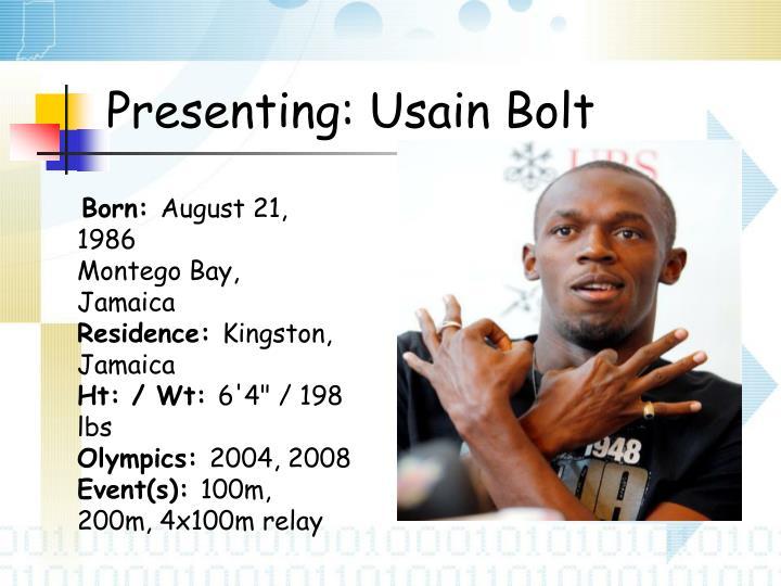 Presenting: Usain Bolt