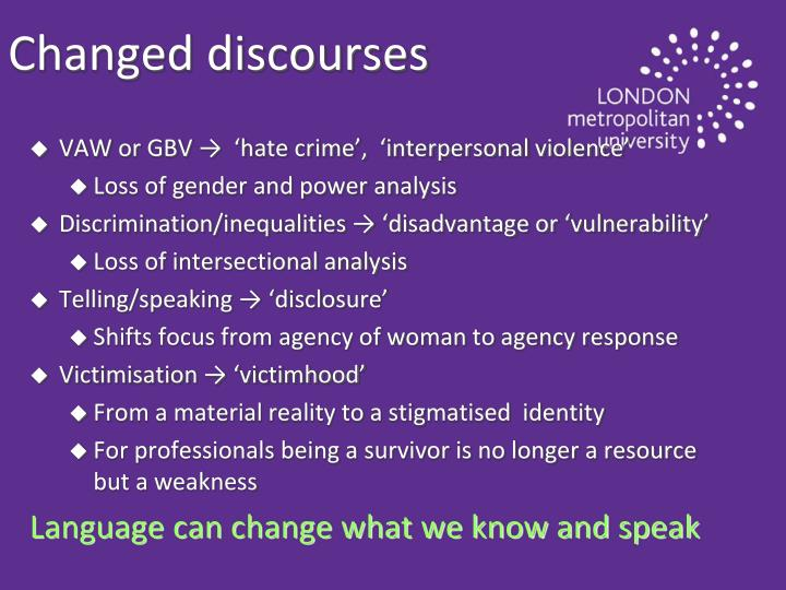 Changed discourses