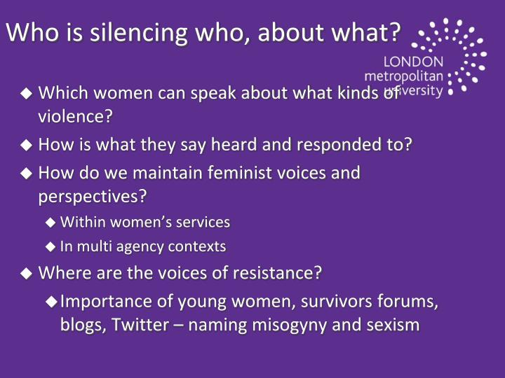Who is silencing who, about what?