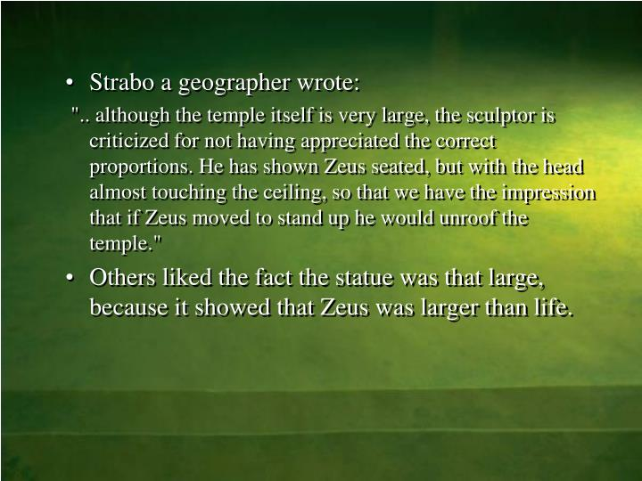 Strabo a geographer wrote: