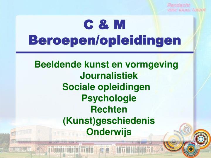 C & M