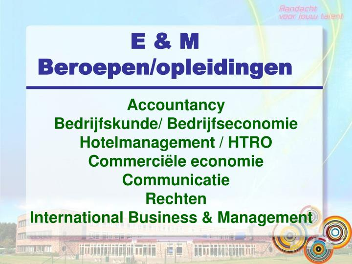 E & M