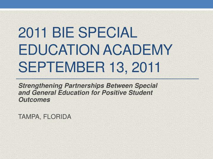 2011 bie special education academy september 13 2011