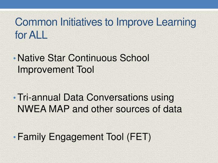 Common Initiatives to Improve Learning for ALL