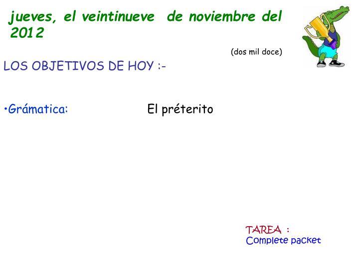 jueves, el veintinueve  de noviembre del 2012