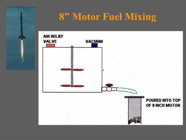 "8"" Motor Fuel Mixing"