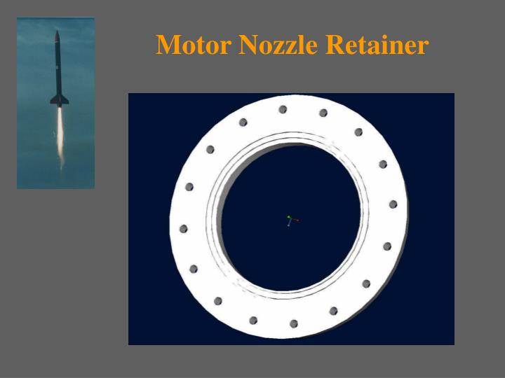 Motor Nozzle Retainer