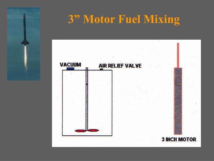 "3"" Motor Fuel Mixing"