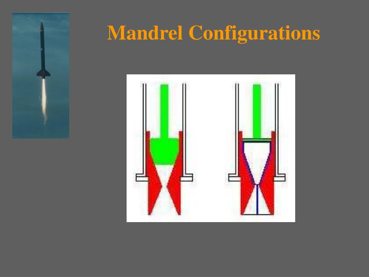 Mandrel Configurations