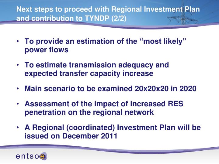 Next steps to proceed with Regional Investment Plan and contribution to TYNDP (2/2)