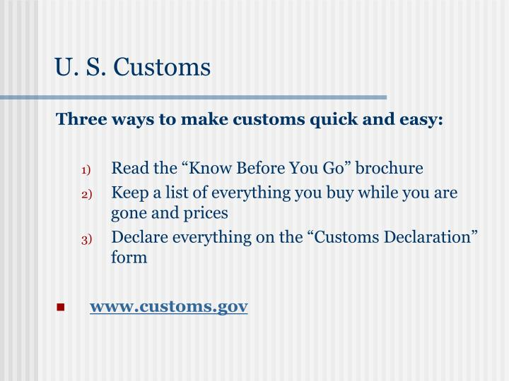 U. S. Customs