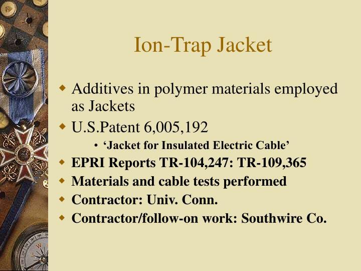 Ion-Trap Jacket