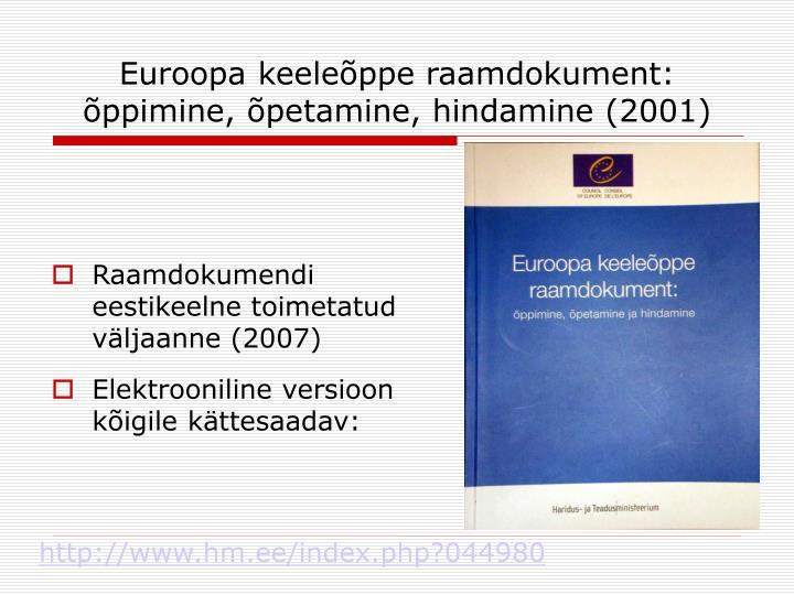 Euroopa keeleõppe raamdokument: õppimine, õpetamine, hindamine (2001)