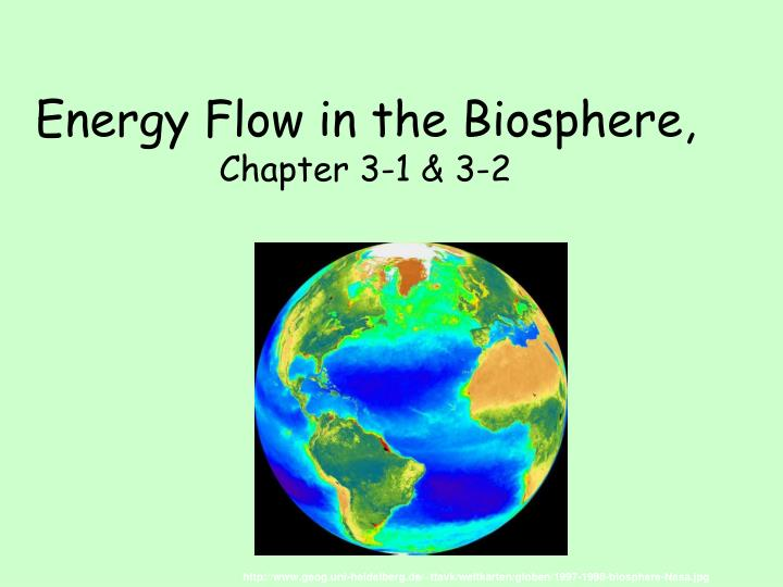 Energy flow in the biosphere chapter 3 1 3 2