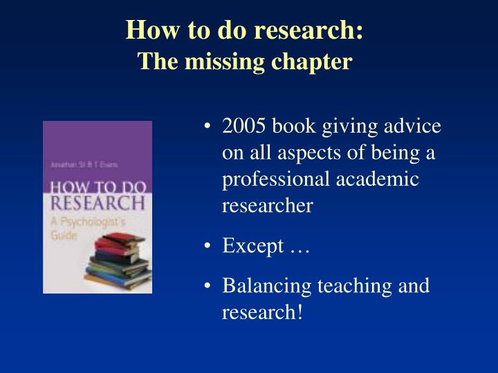 How to do research the missing chapter