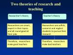 two theories of research and teaching