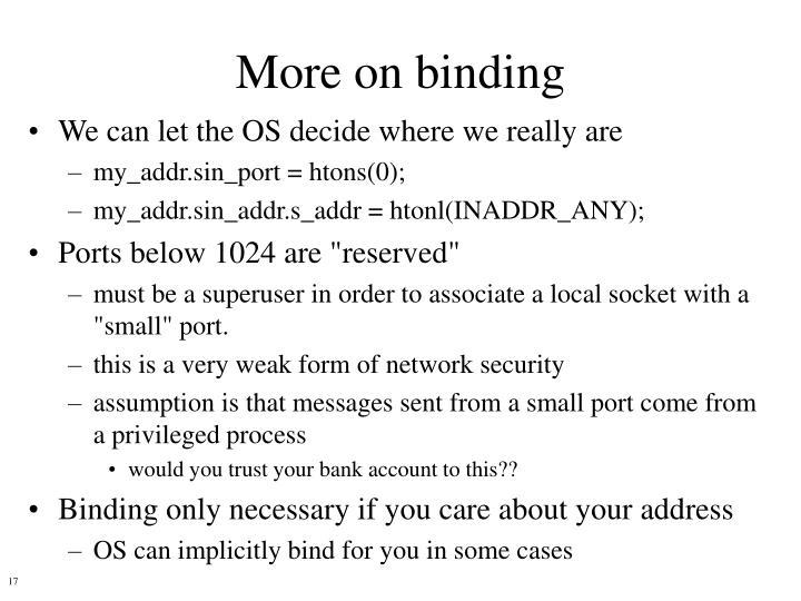 More on binding