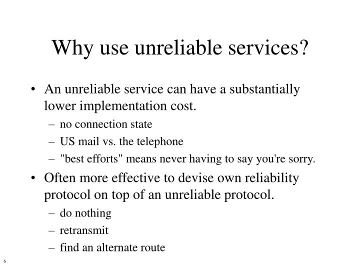 Why use unreliable services?