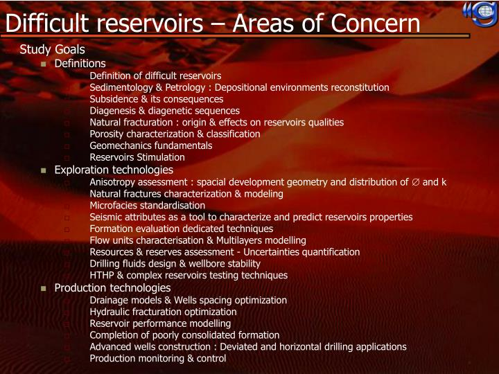 Difficult reservoirs – Areas of Concern