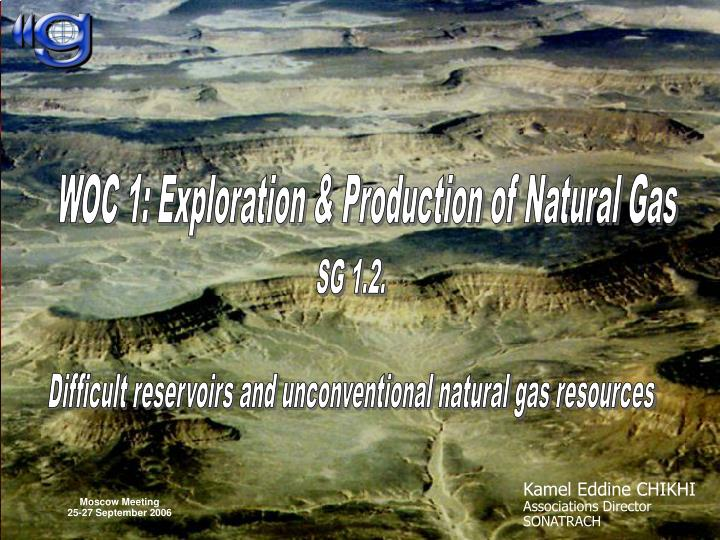 WOC 1: Exploration & Production of Natural Gas