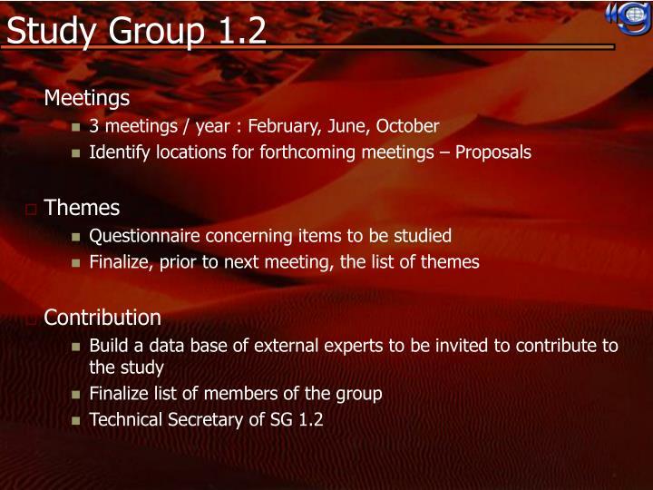 Study Group 1.2