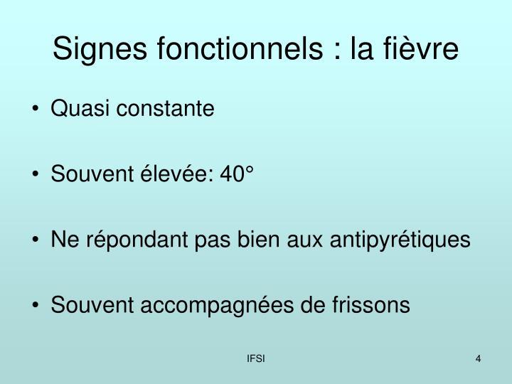 Signes fonctionnels : la fièvre