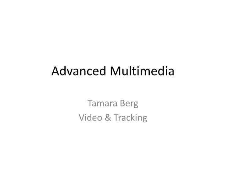 Advanced multimedia