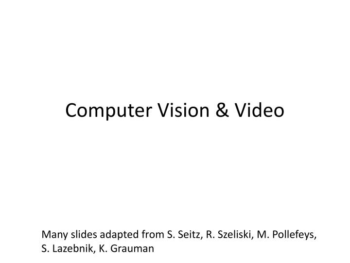 Computer Vision & Video