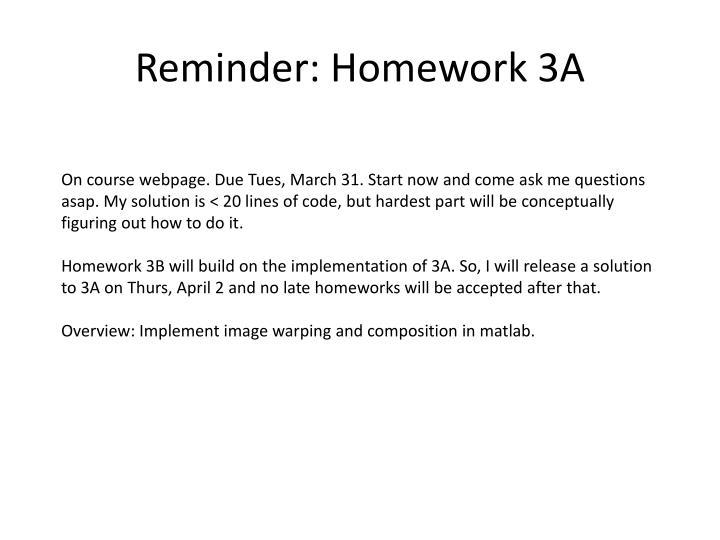 Reminder: Homework 3A