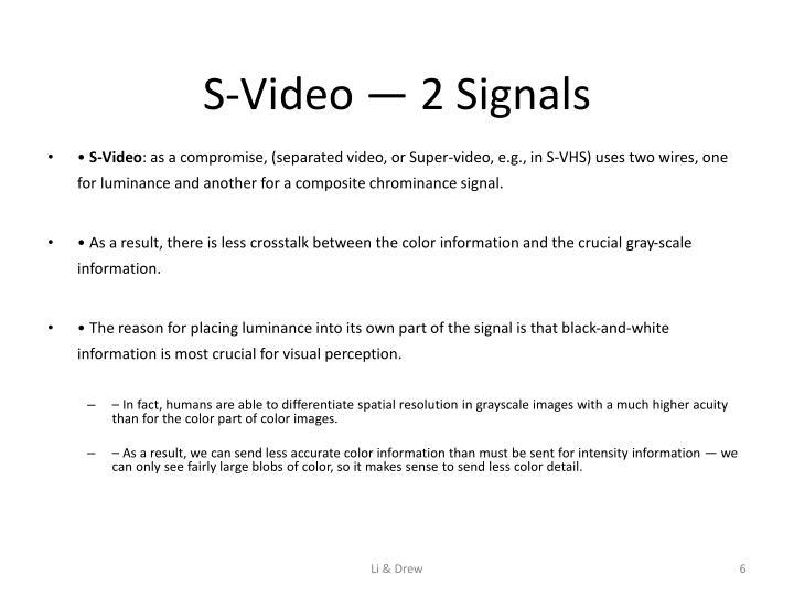 S-Video — 2 Signals