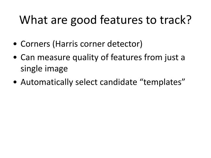 What are good features to track?