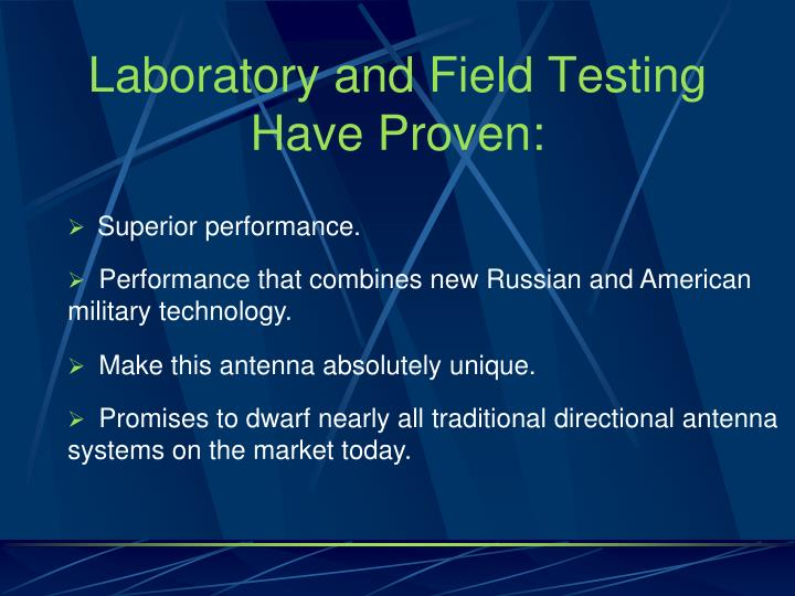 Laboratory and Field Testing Have Proven: