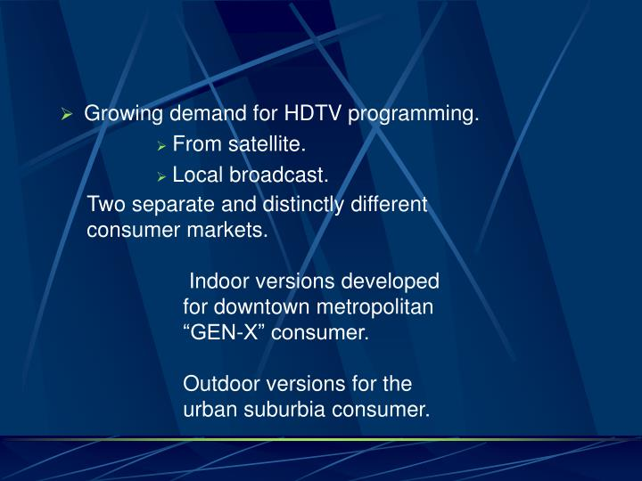 Growing demand for HDTV programming.