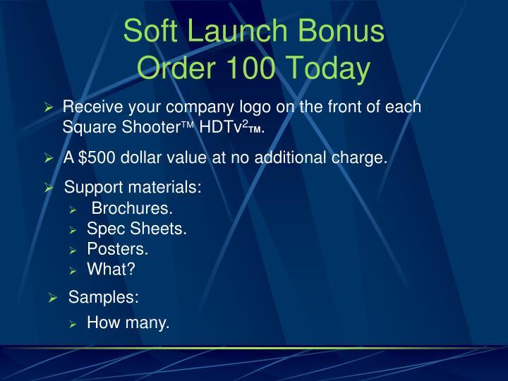 Soft Launch Bonus