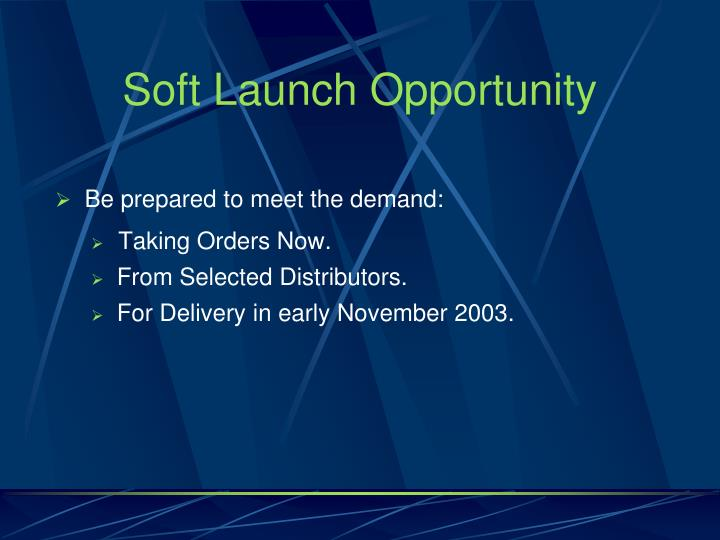 Soft Launch Opportunity