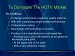 to dominate the hdtv market