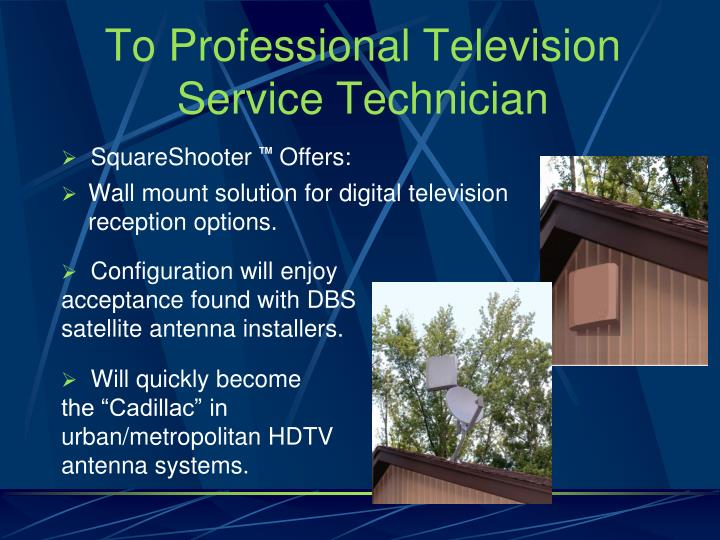 To Professional Television Service Technician