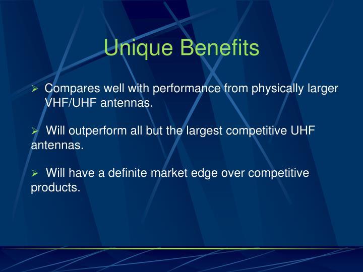 Unique Benefits