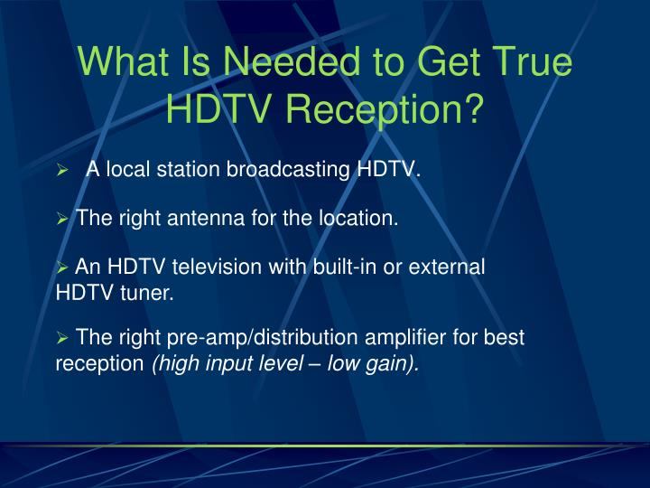 What Is Needed to Get True HDTV Reception?