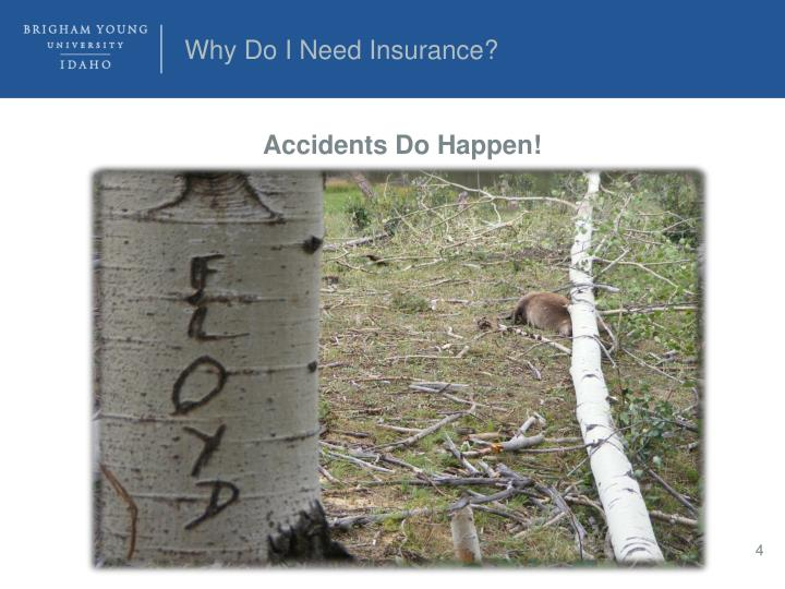 Why Do I Need Insurance?