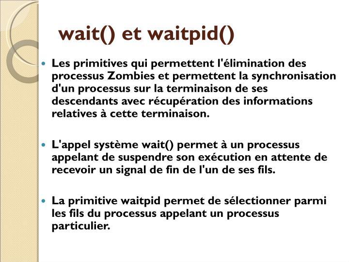 wait() et waitpid()
