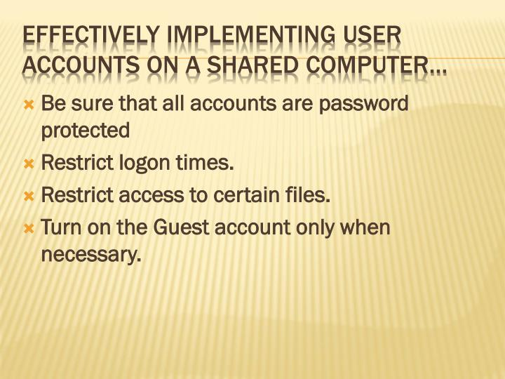 Be sure that all accounts are password protected