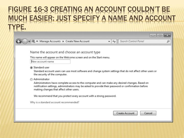 Figure 16-3 Creating an account couldn't be much easier; just specify a name and account type.