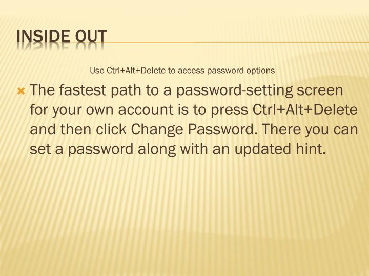 Use Ctrl+Alt+Delete to access password options