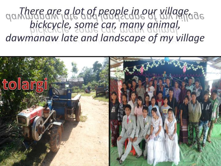 There are a lot of people in our village,