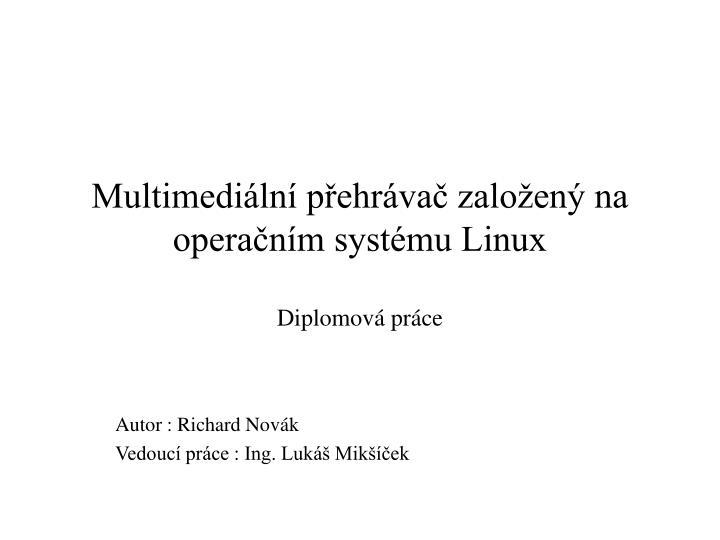 Multimediální přehrávač založený na operačním systému Linux