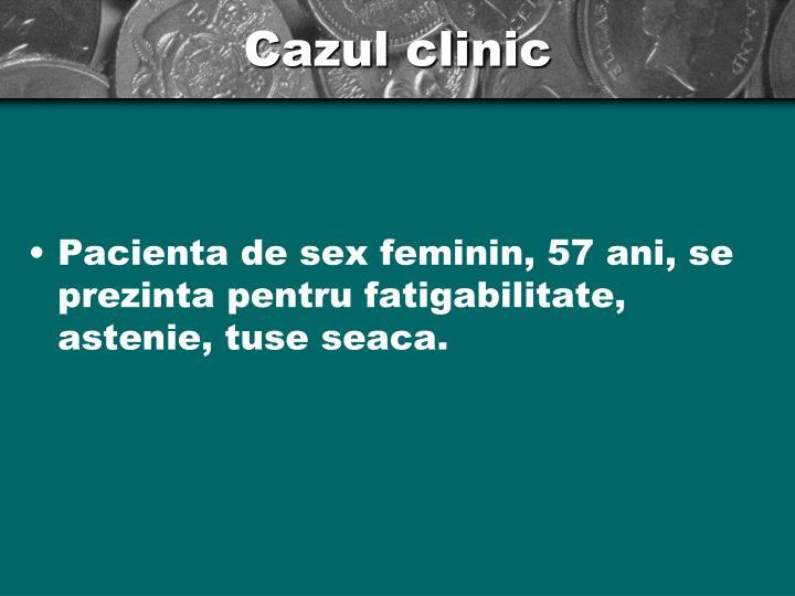 Cazul clinic