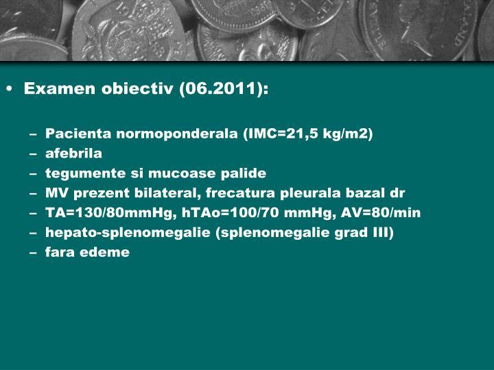 Examen obiectiv (06.2011):