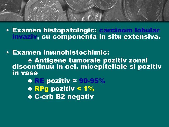 Examen histopatologic: