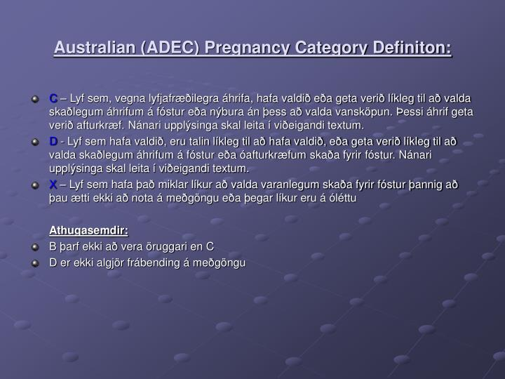 Australian (ADEC) Pregnancy Category Definiton: